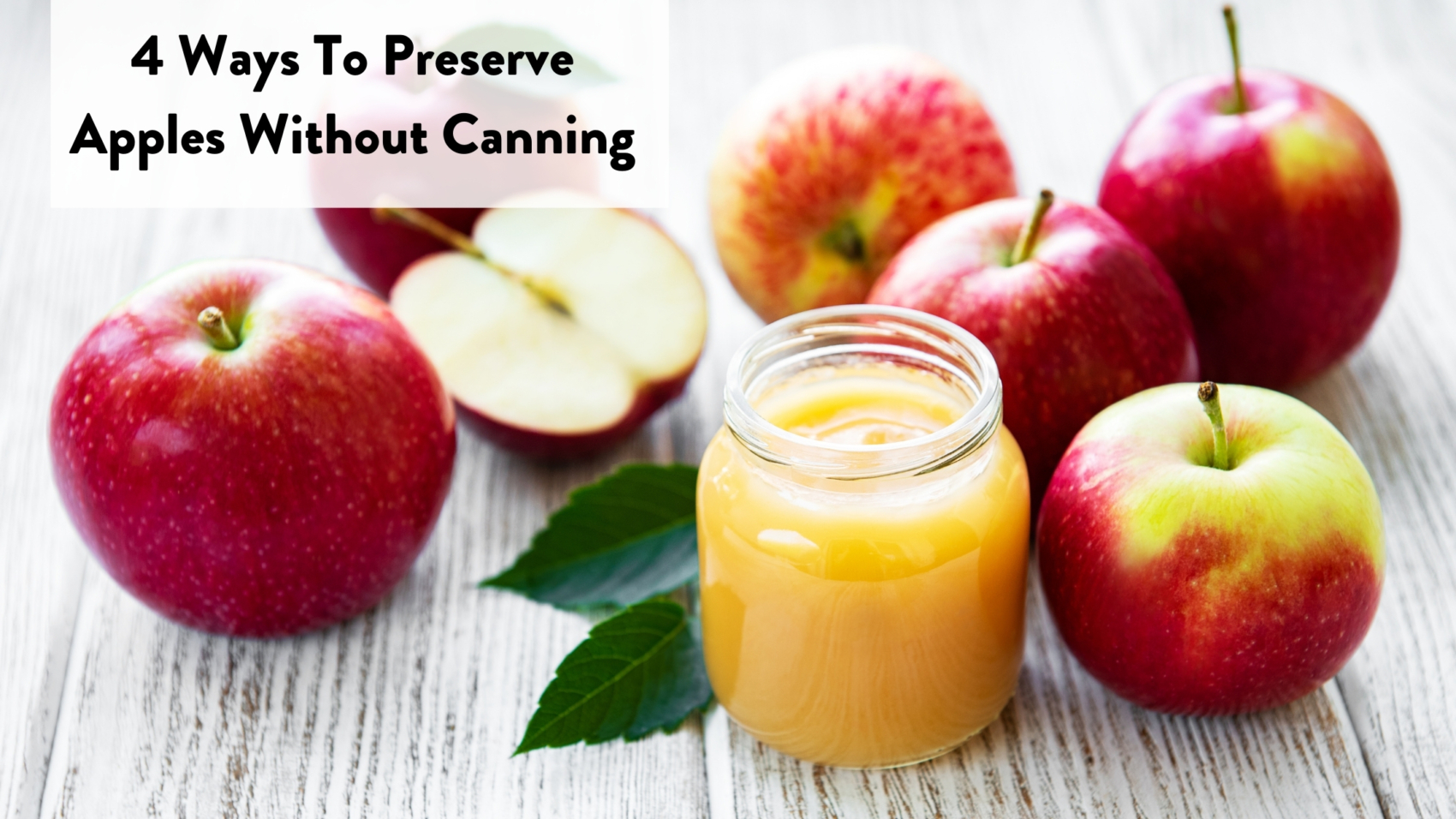 4 Ways To Preserve Apples Without Canning